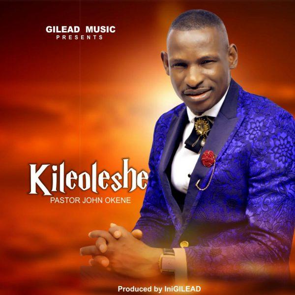 Pastor John Okene - Kileoleshe