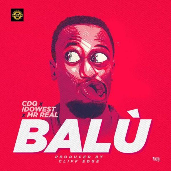 CDQ ft. Idowest & Mr Real - Balu