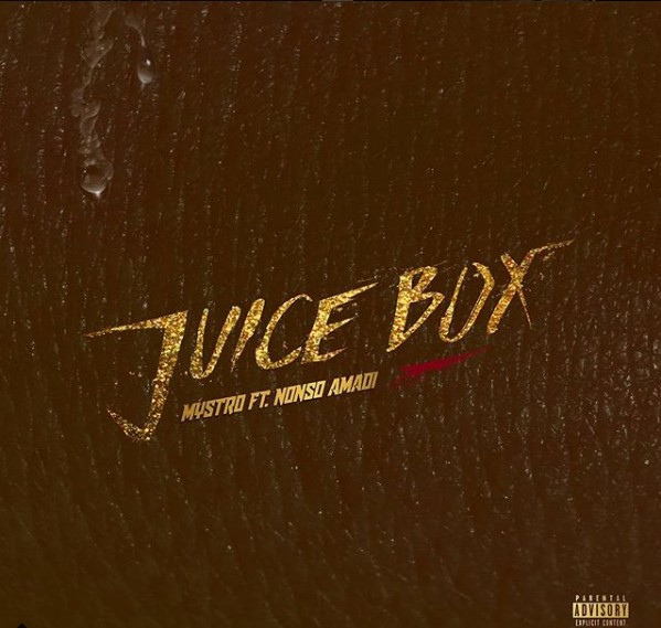 Mystro - Juice Box ft. Nonso Amadi