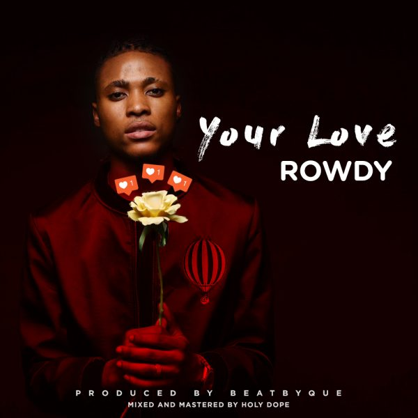 Rowdy - Your Love