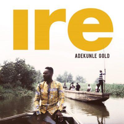 Adekunle Gold – Ire (Goodness)