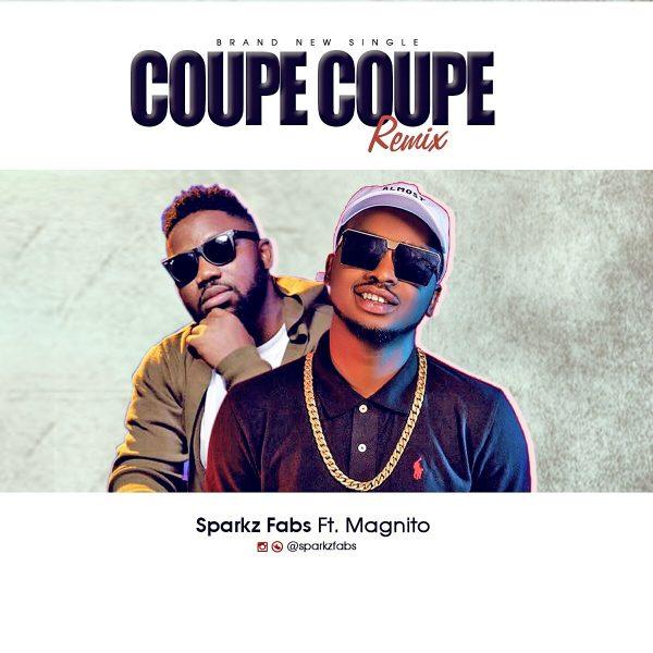 Sparkz Farbz ft Magnito - Coupe Coupe