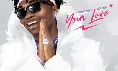 Fabulous Icekid - Your Love