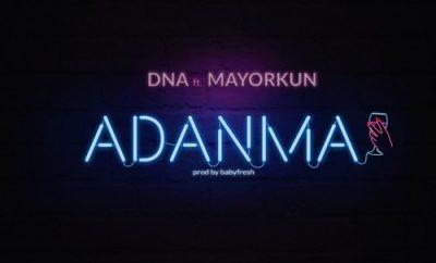 DNA - Adanma ft Mayorkun