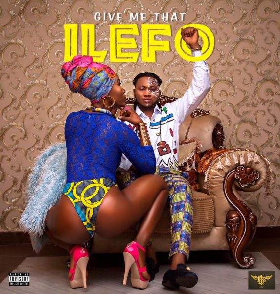 Ilefo - Give Me Dat (Prod By Young John)