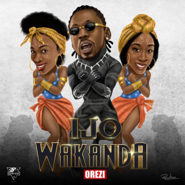 Orezi – Ijo Wakanda