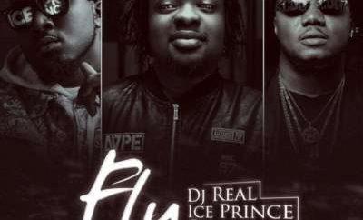 DJ Real ft Ice Prince & CDQ – Fly