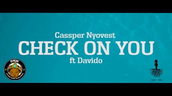 Cassper Nyovest ft Davido - Check On You
