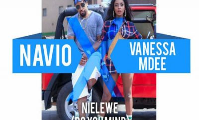 Navio & Vanessa Mdee – Nielewe (Do You Mind)