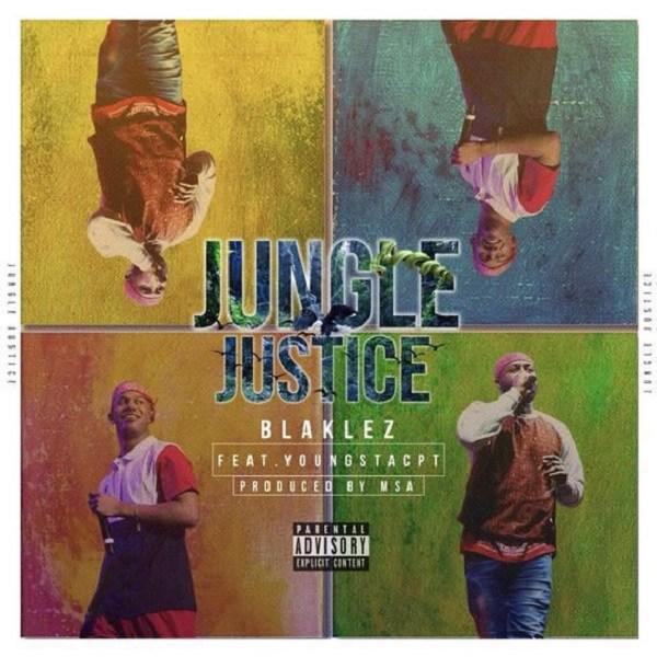 Blaklez – Jungle Justice ft. YoungstaCPT