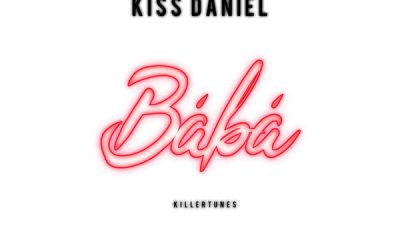 Dj Spinall ft. Kiss Daniel - BABA (Prod. by Killertunes)