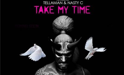 Lastee – Take My Time ft. Nasty C & Tellaman