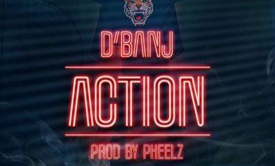 D'banj - Action (Prod By Pheelz)