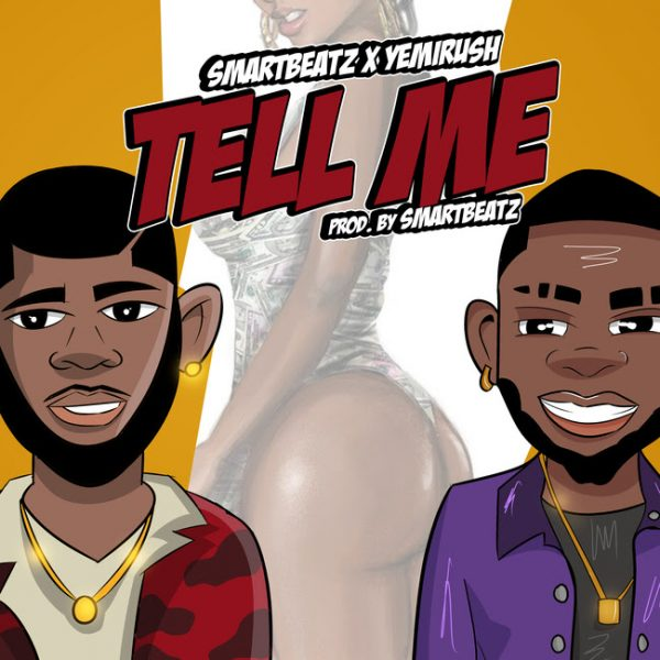 Smartbeatz - Tell Me ft Yemi Rush