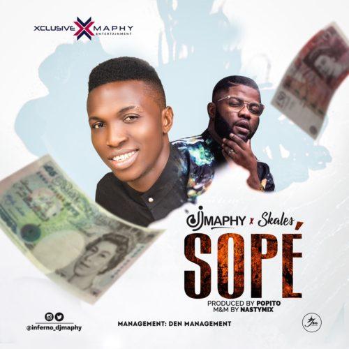 DJ Maphy – Sope ft. Skales (Prod By Popito)