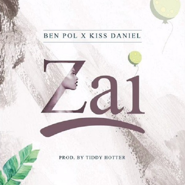 Ben Pol – Zai ft. Kiss Daniel