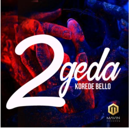 Korede Bello - 2geda