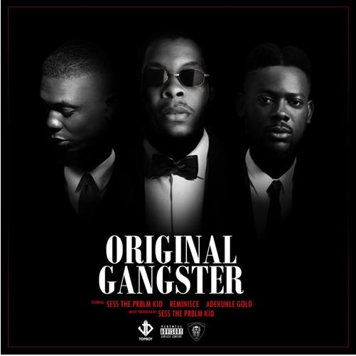 Sess ft. Adekunle Gold & Reminisce - Original Gangster
