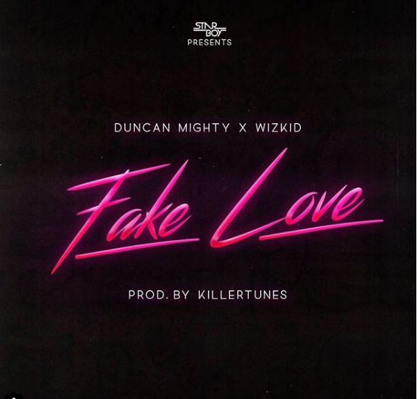 Duncan Mighty & Wizkid – Fake Love