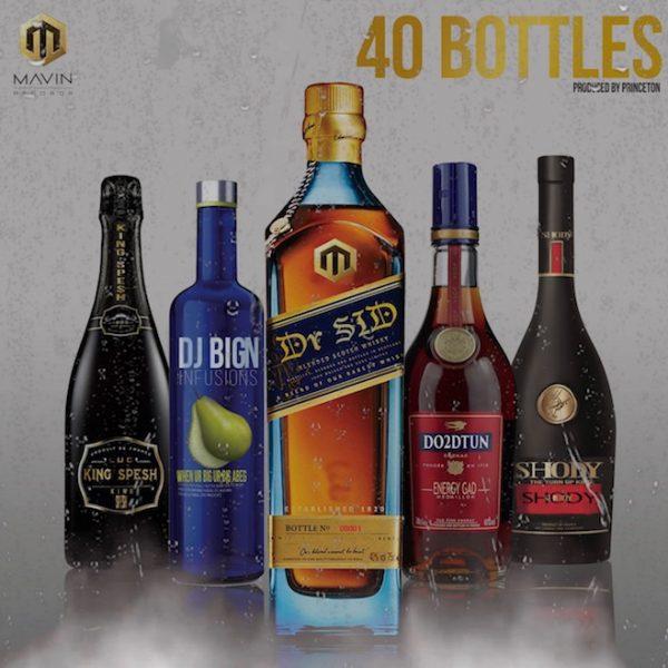 Dr Sid - 40 Bottles ft. Dj Big N, Shody, King Spesh and Do2DTun