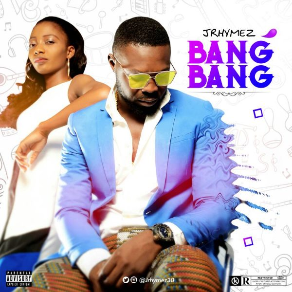 Jrhymez – Bang Bang