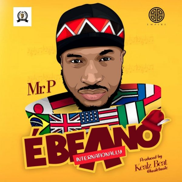 Mr P – Ebeano (Prod. By Kealz Beat)