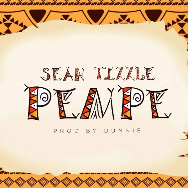 Sean Tizzle – Pempe