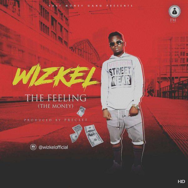 Wizkel – The Feelings (The Money)