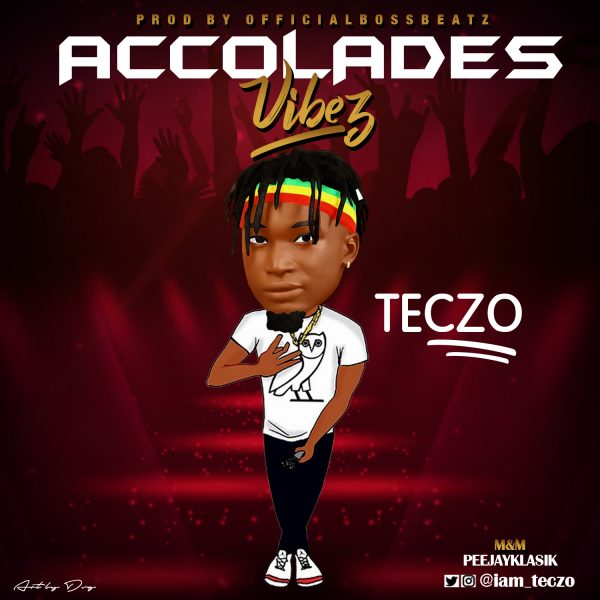 Teczo - Accolades (Freestyle)
