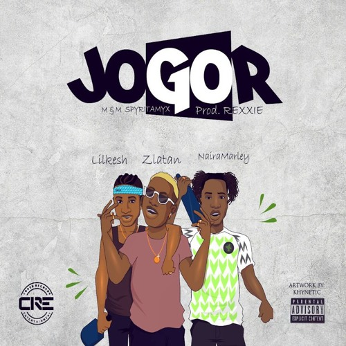 DOWNLOAD: Zlatan Ibile - Jogor ft  Lil Kesh & Naira Marley