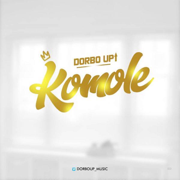 Dorbo Up - Komole (Prod. Tony Ross)