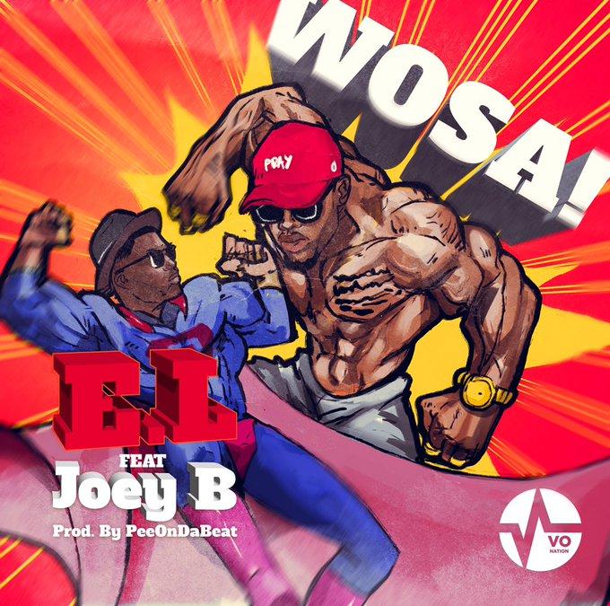 E.L – Wosa ft. Joey B