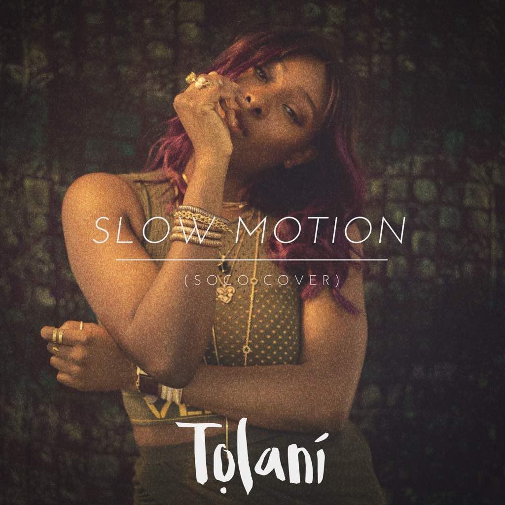 Tolani – Slow Motion (Soco Cover)