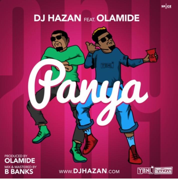 DJ Hazan ft. Olamide - Panya