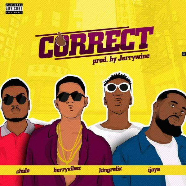 Berryvibez - Correct ft King Lerix x Ijaya x Chido