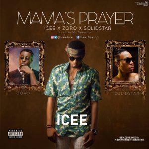 Icee X Solid Star X Zoro X  – Mama's Prayer (Prod By Mr Dynamite)