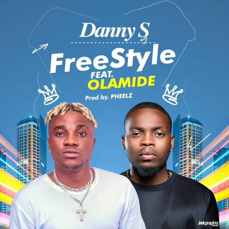 DOWNLOAD: Danny S - Freestyle ft  Olamide Mp3, Video — Jukebox Music