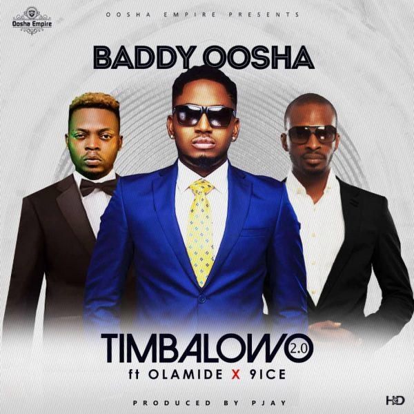 Baddy Oosha ft Olamide & 9ice - Timbalowo 2.0
