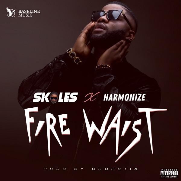 Skales – Fire Waist ft. Harmonize