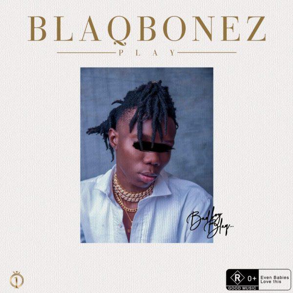 Blaqbonez – Play