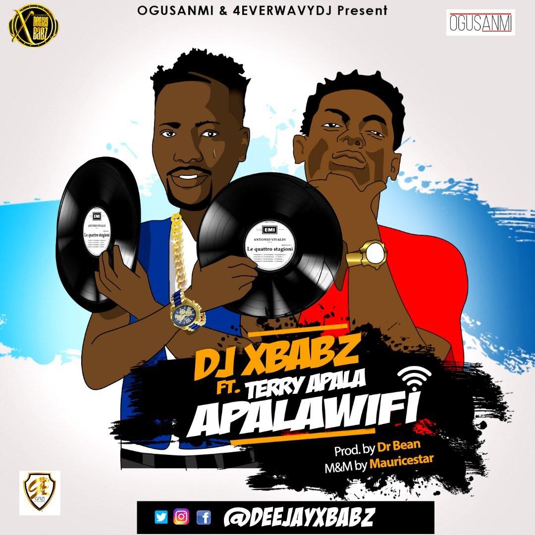 Dj Xbabz ft. Terry Apala – Apala Wi-Fi