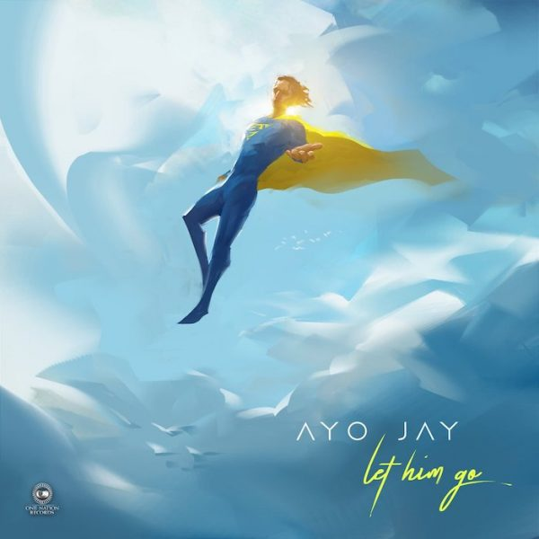 Ayo Jay – Let Him Go