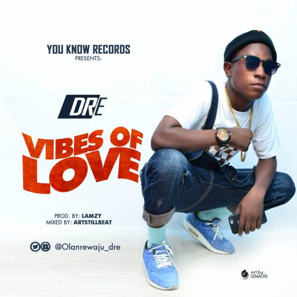 DRE - Vibes Of Love (Prod. by Lamzy)
