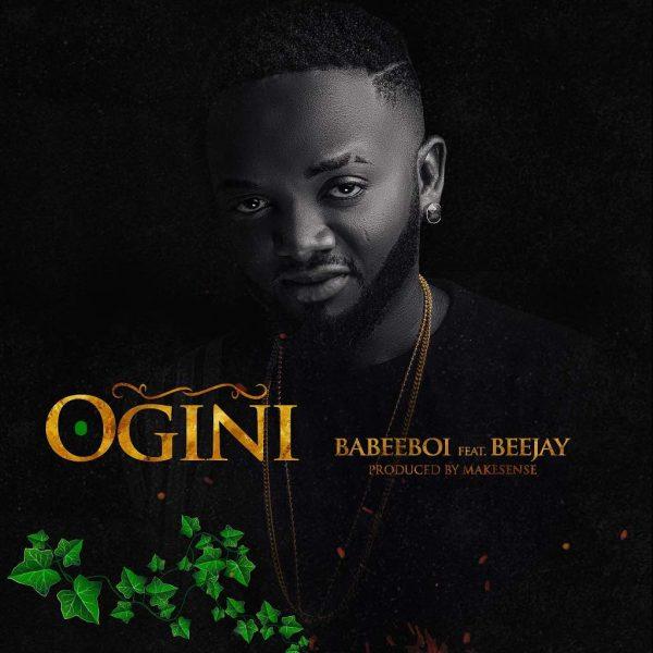 Babeeboi ft Teejay - Ogini
