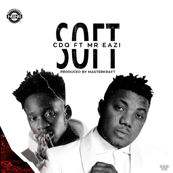CDQ ft Mr Eazi - Soft