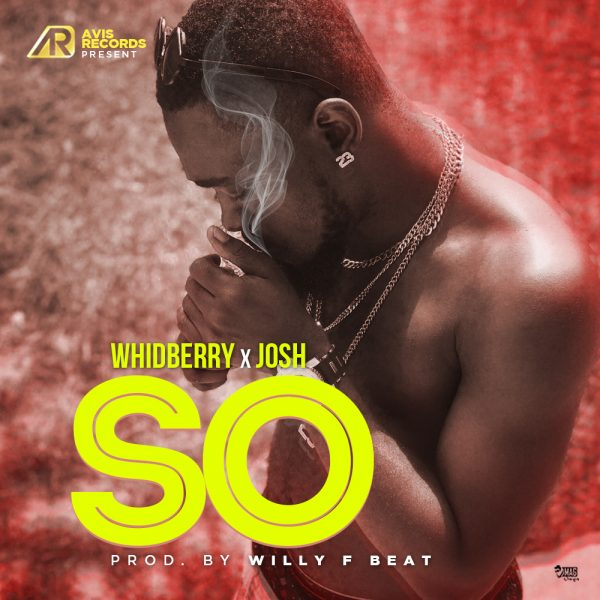 Whidberry & Josh - So (Prod. Willy F)