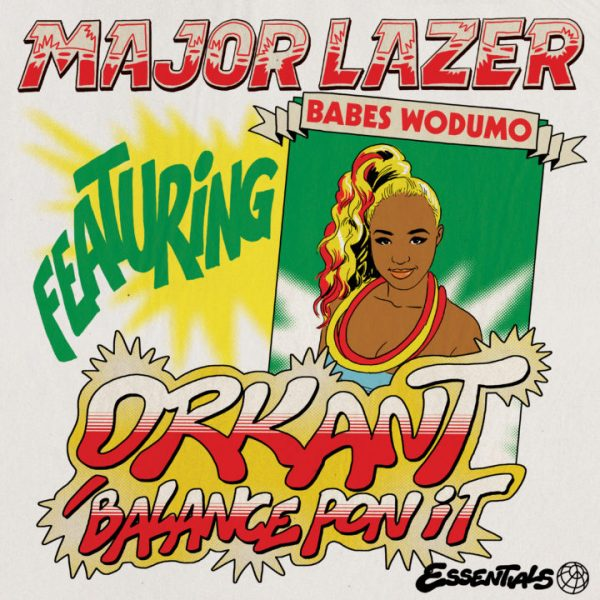 Major Lazer ft. Babes Wodumo – Orkant/Balance Pon It