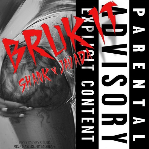 Shank – Bruk It ft. Javada