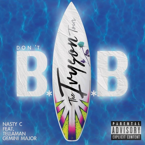 Nasty C – Don't Bab ft. Tellaman & Gemini Major