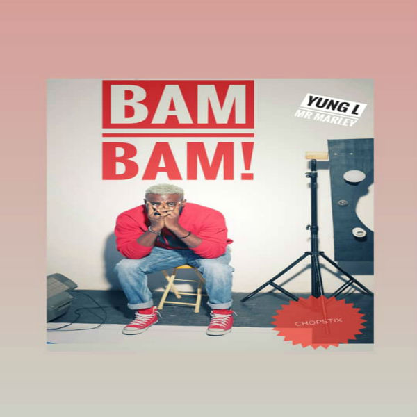 Yung L – Bam Bam (Prod. Chopstix)